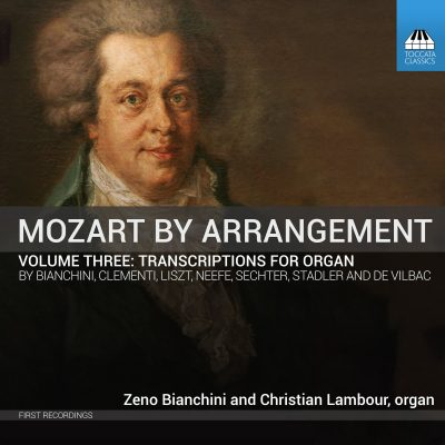 MOZART BY ARRANGEMENT Volume Three: Transcriptions for Organ