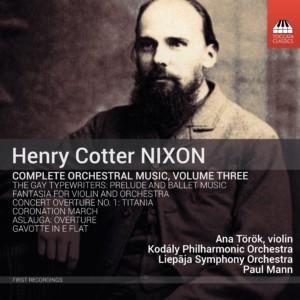 NIXON: Orchestral Music Vol.3 Török/Mann/Kodaly PO/+