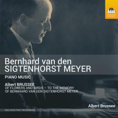 Bernard van der Sigtenhorst Meyer: Early Piano Music