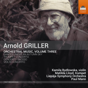Arnold Griller, Orchestral Music, Volume Three