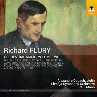 Richard Flury: Orchestral Music, Volume Two