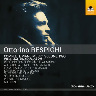 Ottorino Respighi: Complete Piano Music, Volume Two