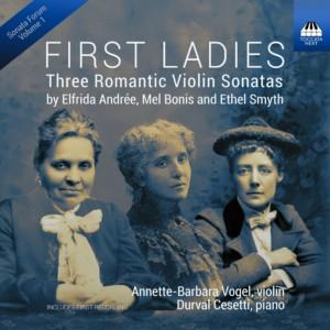 First Ladies: Three Romantic Violin Sonatas
