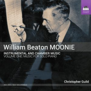 William Beaton Moonie: Chamber and Instrumental Music, Vol. One: Music for Solo Piano